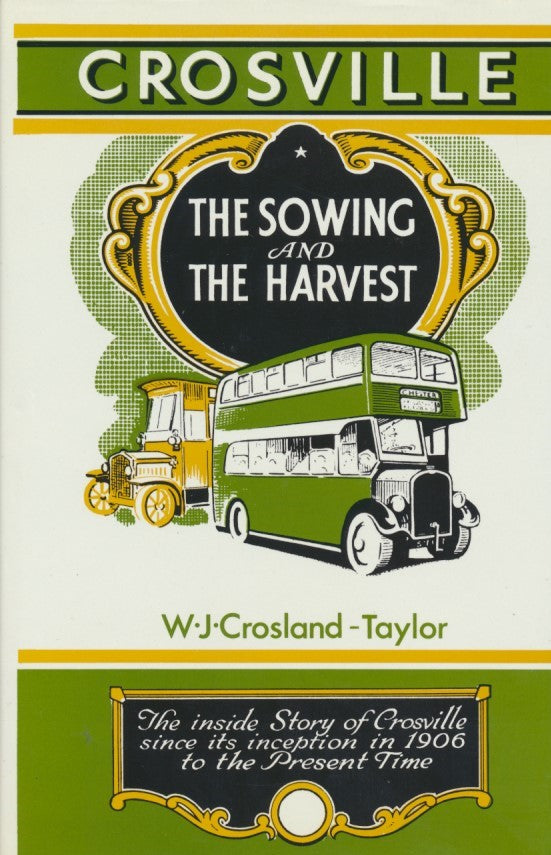 Crosville: The Sowing and the Harvest