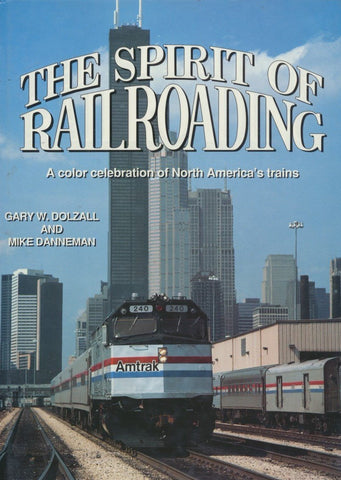The Spirit of Railroading: A Color Celebration of North America's Trains