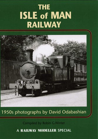The Isle of Man Railway - 1950s photographs by David Odabashian