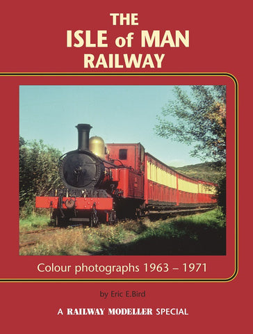 The Isle of Man Railway - Colour photographs 1963 to 1971