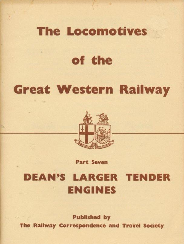 The Locomotives of the Great Western Railway, Part  7 - Dean's Larger Tender Engines