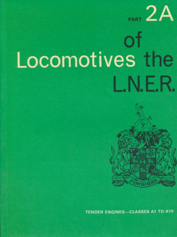 Locomotives of the LNER, part 2A Tender Engines - Classes A1 to A10