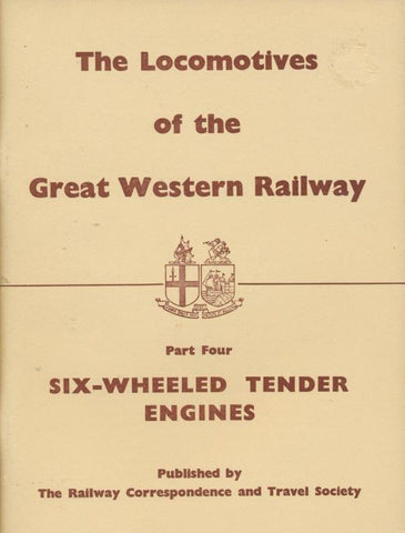 The Locomotives of the Great Western Railway, Part  4 - Six-wheeled Tender Engines