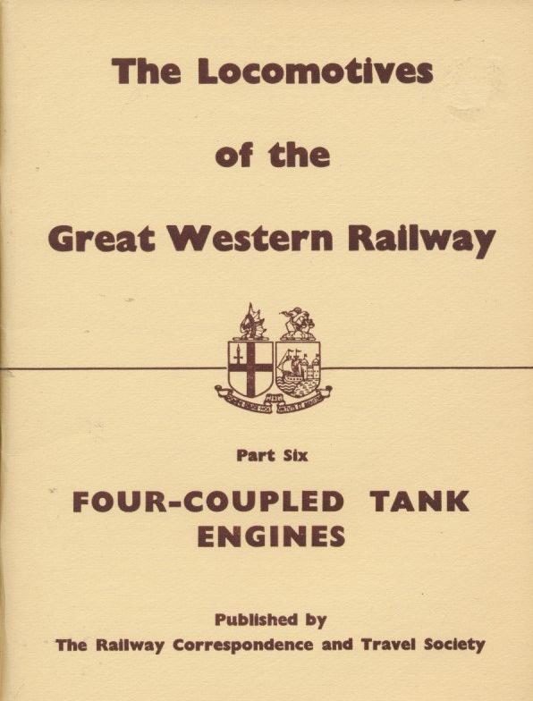 The Locomotives of the Great Western Railway, Part  6 - Four Coupled Tank Engines