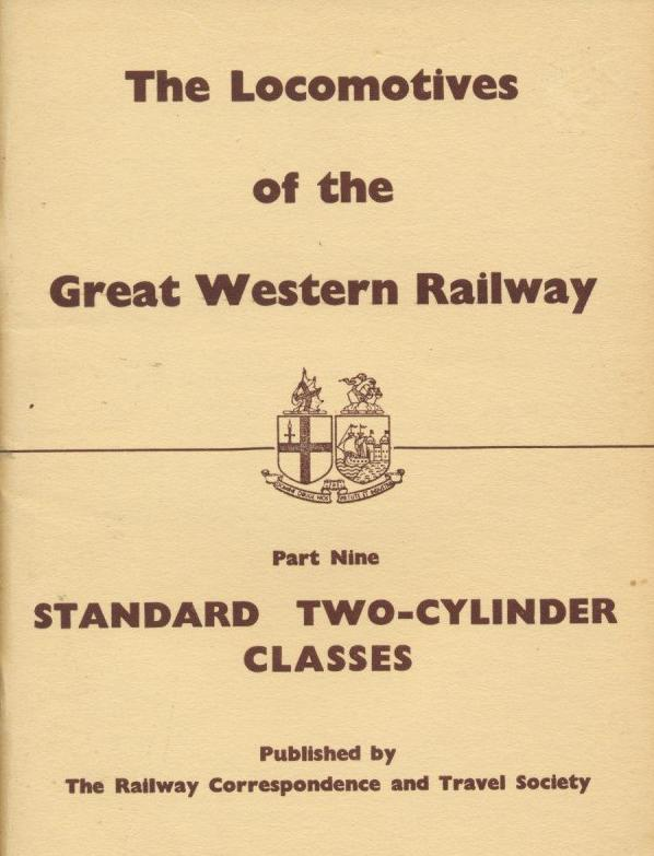 The Locomotives of the Great Western Railway, Part  9 - Standard Two-Cylinder Classes