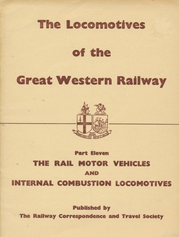 The Locomotives of the Great Western Railway, Part 11 - The Rail Motor Vehicle & Internal Combustion Locomotives