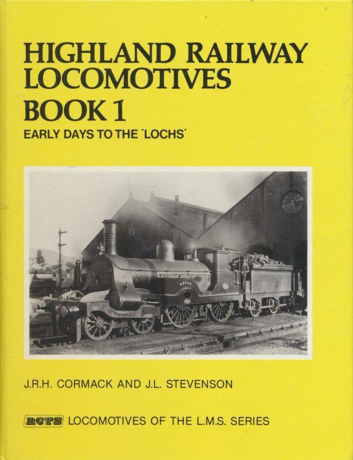 Highland Railway Locomotives: Early Days to the Lochs Book. 1