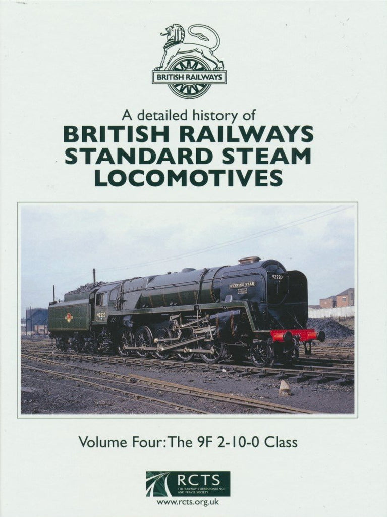 A Detailed History of British Railways Standard Steam Locomotives - Volume 4: The 9F 2-10-0 Class