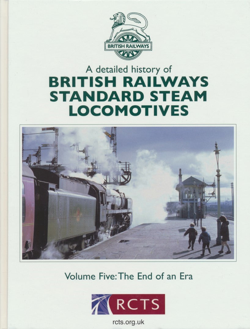 A Detailed History of British Railways Standard Steam Locomotives - Volume 5: The End of An Era