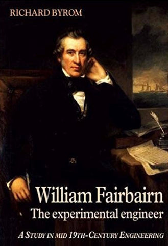 William Fairburn - The Experimental Engineer