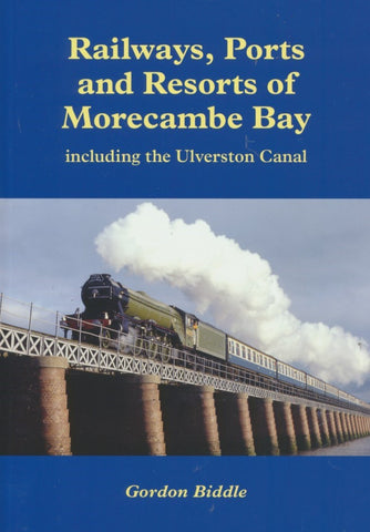 Railways, Ports and Resorts of Morcambe Bay (including the Ulverston Canal)