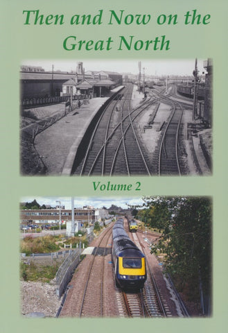 Then and Now on the Great North, Volume 2