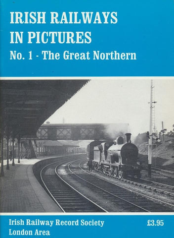 Irish Railways in Pictures: No.1 The Great Northern (1996)