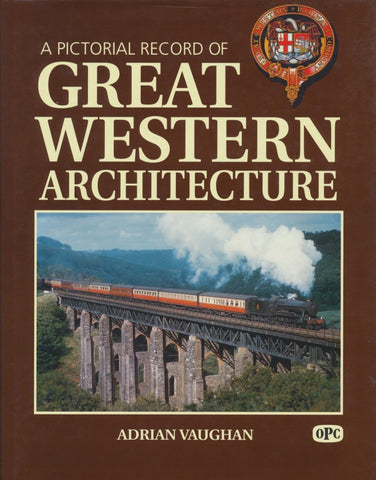 A Pictorial Record of Great Western Architecture (1991 reprint)