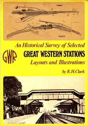 An Historical Survey of Selected Great Western Stations, volume 1