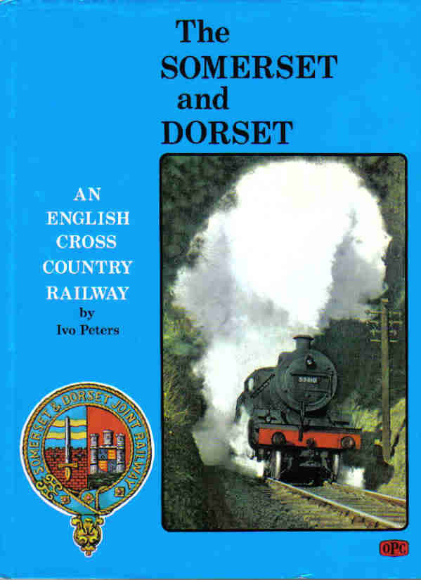 The Somerset and Dorset, An English Cross Country Railway