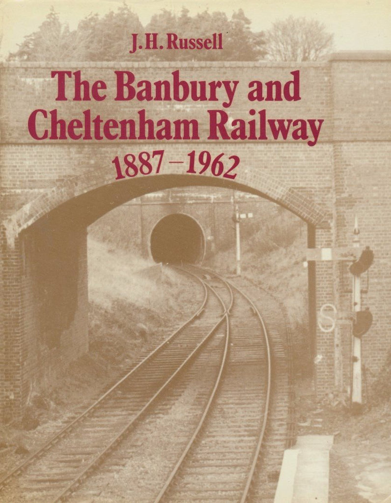 The Banbury and Cheltenham Railway 1887-1962