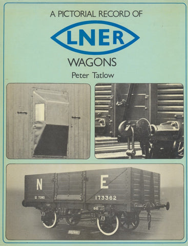 A Pictorial Record of LNER Wagons - No Dust Jacket