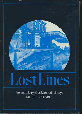 Lost Lines: An Anthology of Britain's Lost Railways