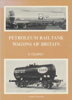Petroleum Rail Tank Wagons of Britain