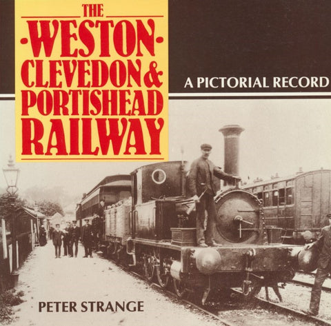 The Weston, Clevedon and Portishead Railway: A Pictorial Record