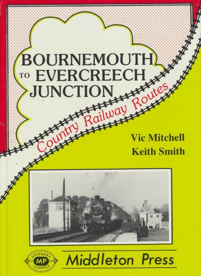 Bournemouth to Evercreech Junction (Country Railway Routes)