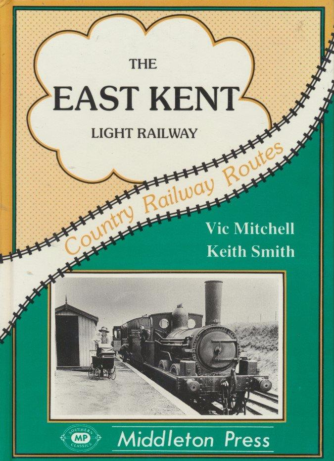 East Kent Light Railway (Country Railway Routes)