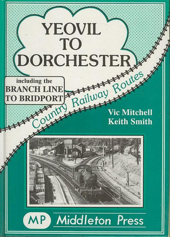 Yeovil to Dorchester (Country Railway Routes)