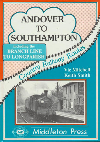 SALE Andover to Southampton (Country Railway Routes)