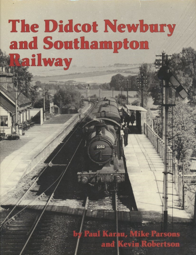 The Didcot, Newbury and Southampton Railway (1981 edition)