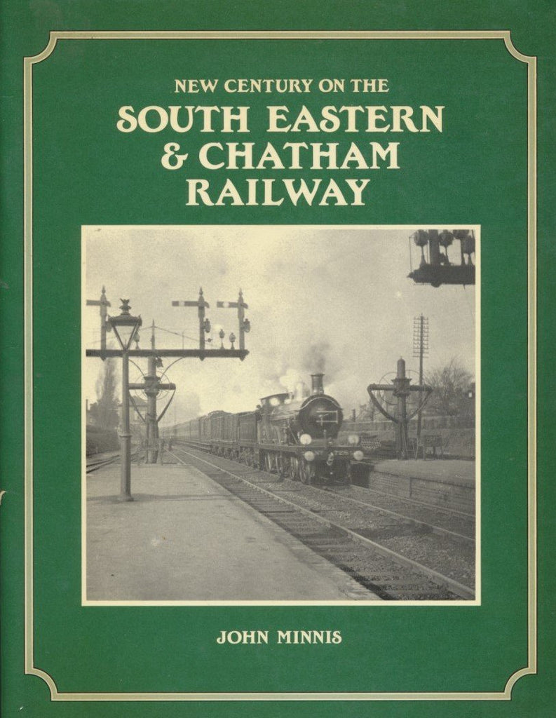 New Century on the South Eastern and Chatham Railway