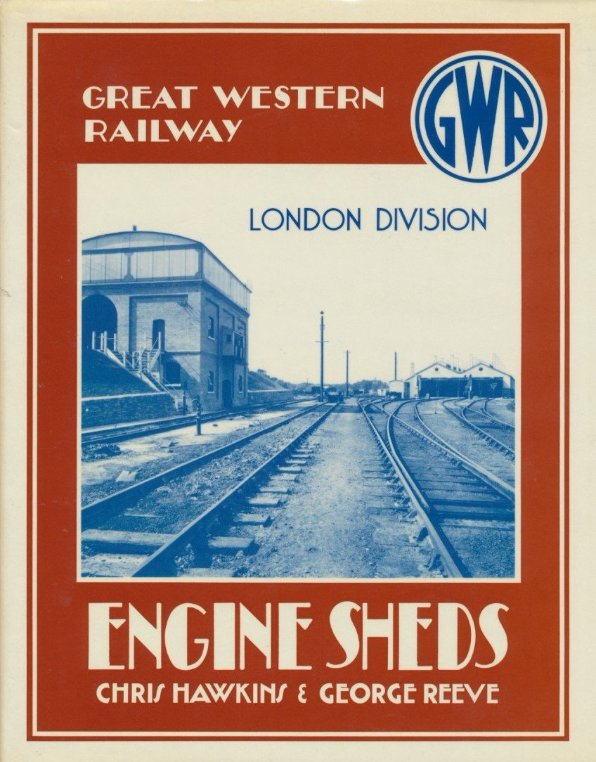 An Illustrated History of Great Western Railway Engine Sheds: London Division
