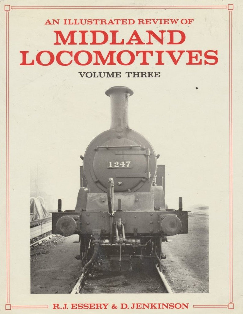 An Illustrated Review of Midland Locomotives - volume 3