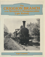 The Criggion Branch of the Shropshire & Montgomery Light Railway