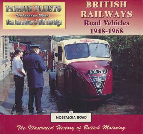 Famous Fleets, Vol.1. British Railways Road Vehicles 1948-1968