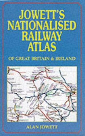 Jowett's Nationalised Railway Atlas of Great Britain & Ireland