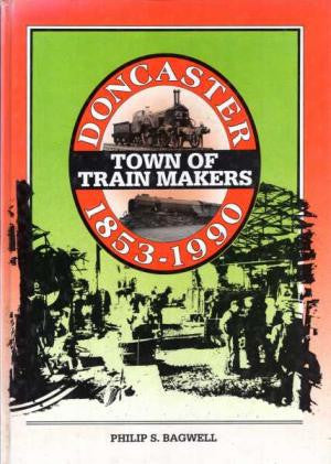 Doncaster 1853-1990 : Town of Train Makers