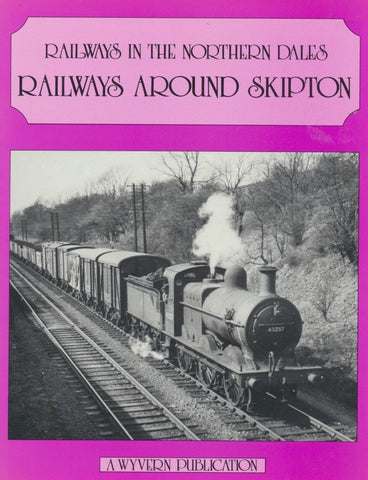 Railways in the North Dales: Railways around Skipton