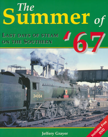 The Summer of '67: Last Days of Steam on the Southern