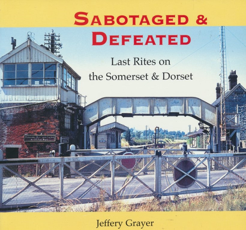 Sabotaged and Defeated: Last Rites on the Somerset and Dorset