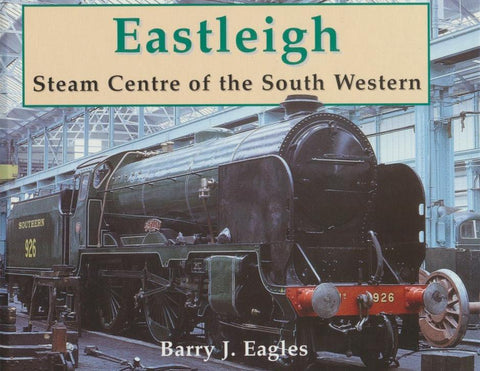 Eastleigh - Steam centre on the South Western