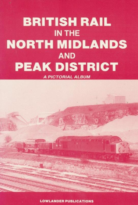 British Rail In The North Midlands And Peak District
