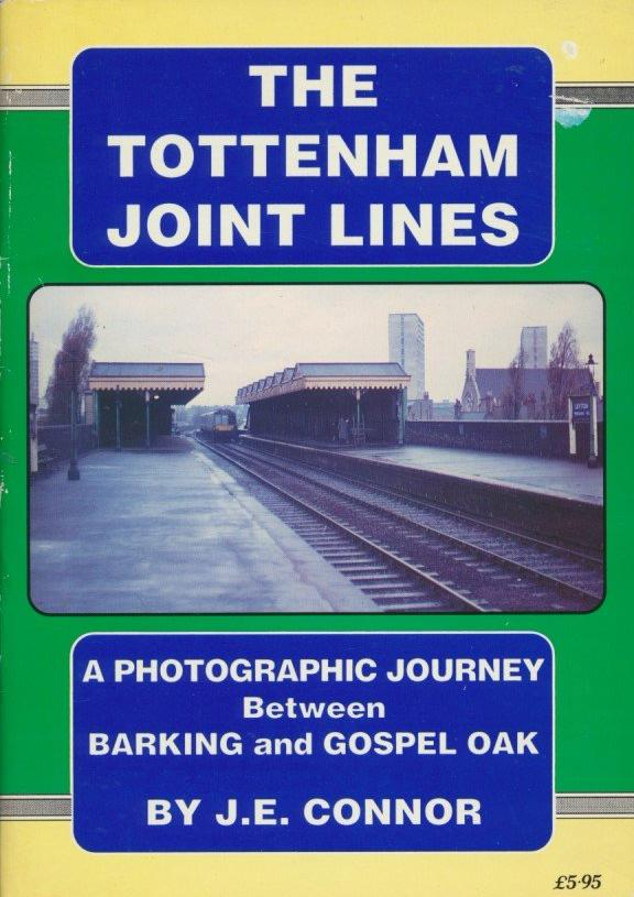The Tottenham Joint Lines: A Photographic Journey Between Barking and Gospel Oak