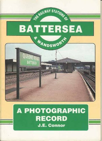 The Railway Stations of Battersea & Wandsworth