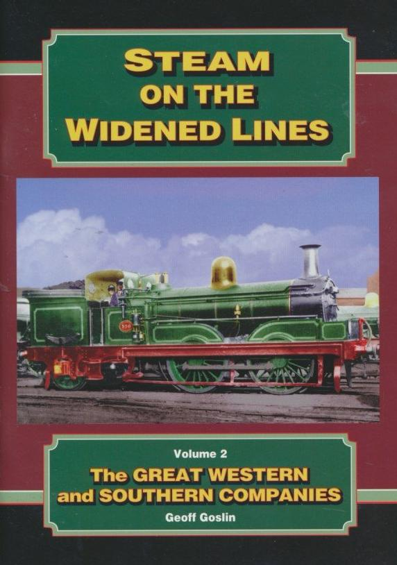 Steam on the Widened Lines Vol 2 the Great Western and Southern Companies