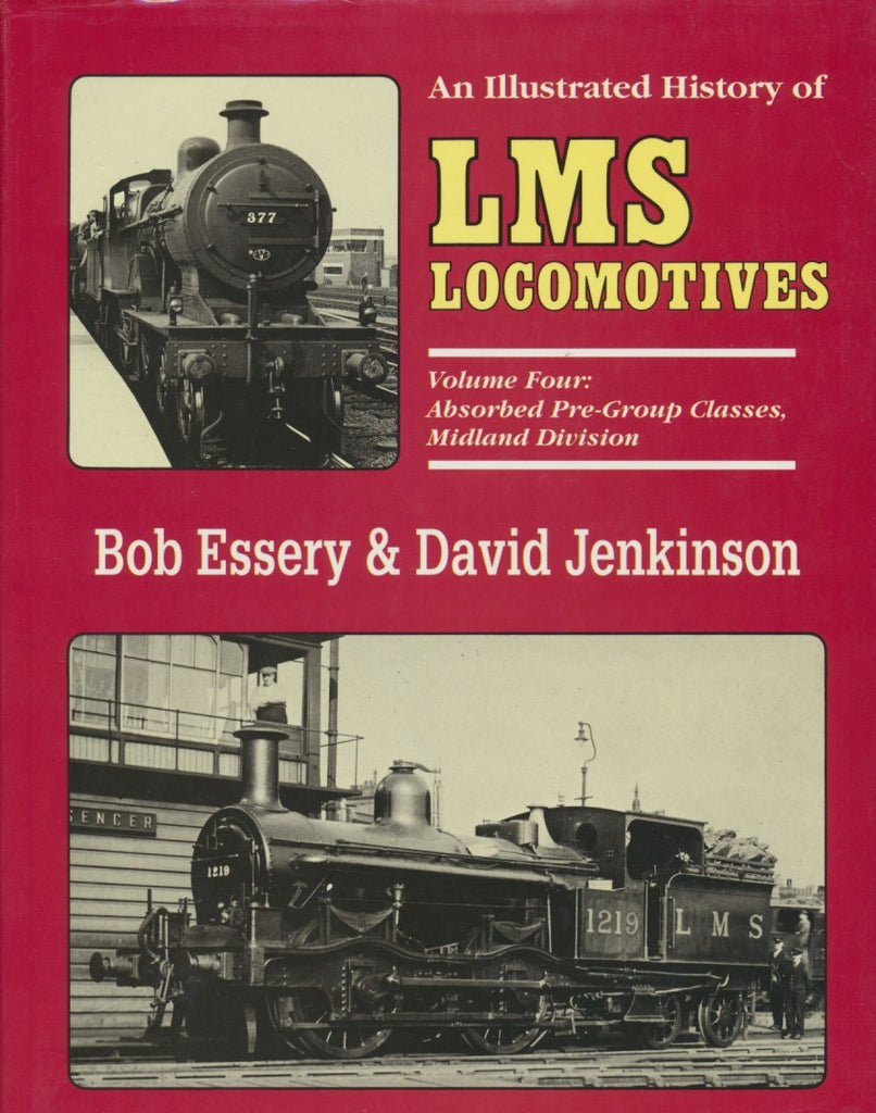 An Illustrated History of LMS Locomotives, Volume 4 - Absorbed Pre-Group Classes, Midland Division
