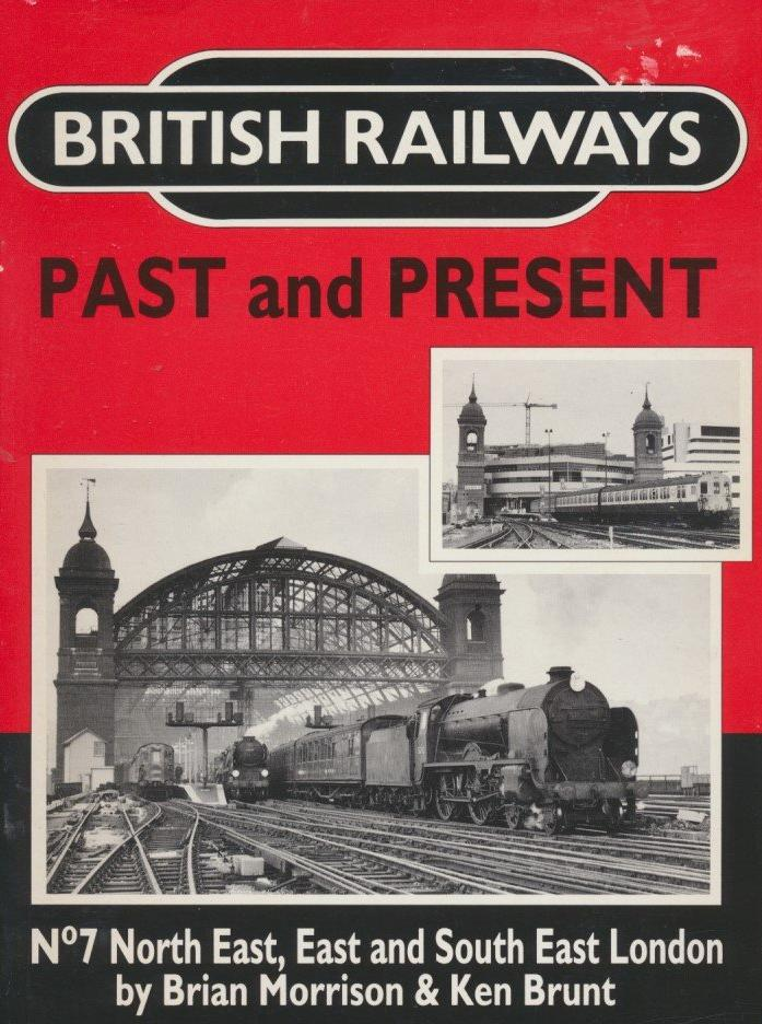 British Railways Past and Present, No  7: North East, East and South East London