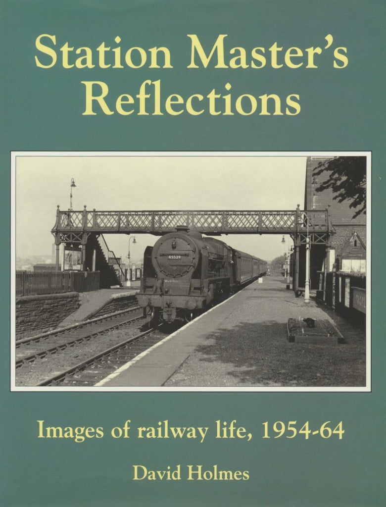 Station Master's Reflections: Image's of Railway Life, 1954-64