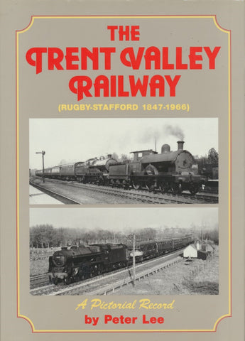 The Trent Valley Railway: (Rugby-Stafford 1847-1966)