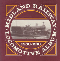Midland Railway Locomotive Album 1880 - 1910